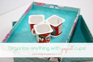 Organize with yogurt cups!