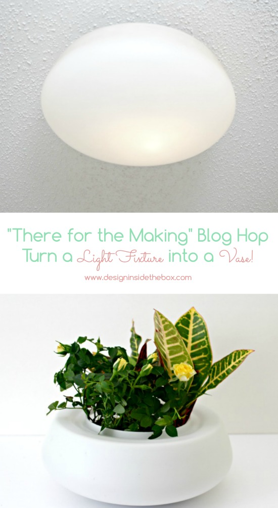 Turn a Light Fixture into a Vase! www.designinsidethebox.com