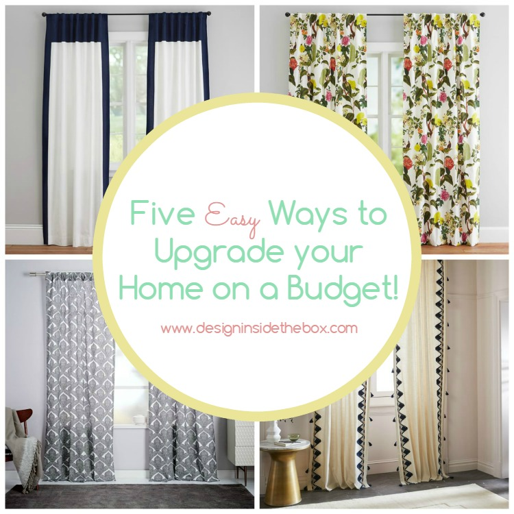 Five Easy Ways to Upgrade your Home on a Budget!