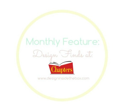 Monthly Feature: Design Finds at Chapters!