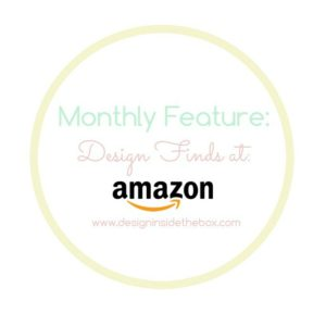 Monthly Feature: Design Finds at Amazon!